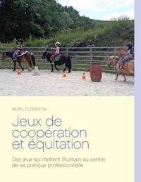 Florentin Beryl - Jeux de coopération et équitation.