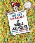 Le voyage fantastique / Martin Handford | Handford, Martin (1956-....). Auteur