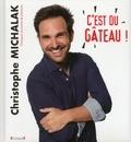 Christophe Michalak - C'est du gâteau !.