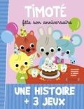 Emmanuelle Massonaud et Mélanie Combes - Timoté  : Timoté fête son anniversaire.
