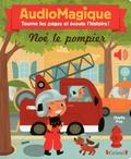 Bénédicte Rivière et Charlie Pop - Audiomagique Noé le pompier.