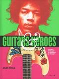 Julien Bitoun - Guitars & Heroes - Guitares mythiques et musiciens de légende.