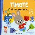 Emmanuelle Massonaud et Mélanie Combes - Timoté et ses émotions.