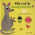 Nosy Crow et Ingela P. Arrhenius - Où est le kangourou ? - Des volets en feutrine et un miroir !.