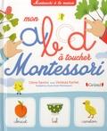 Céline Santini et Vendula Kachel - Mon abcd à toucher Montessori.