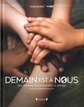 Bernard Pascuito et Olivier Pascuito - Demain est à nous - Ces enfants qui changent le monde.