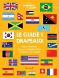 Moira Butterfield - Le guide des drapeaux - Leurs histoires et leurs significations à travers le monde.