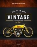 Serge Bueno et Gilles Lhote - L'art de la moto vintage - La collection Heroes Motors.