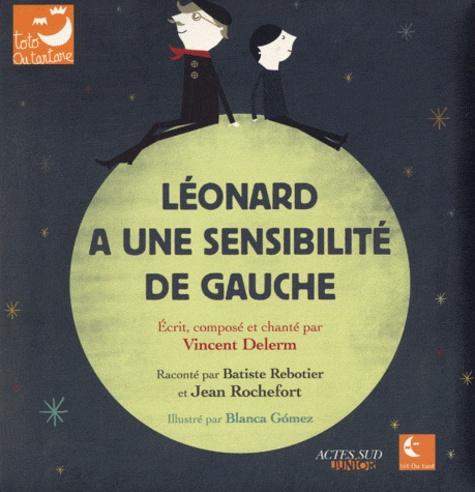 Léonard a une sensibilité de gauche / écrit et composé par Vincent Delerm | Delerm, Vincent (1976-....). Auteur. Compositeur