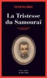La tristesse du samouraï : roman / Víctor del Árbol | Árbol, Víctor del (1968-....). Auteur