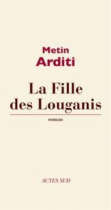 Metin Arditi - La fille des Louganis.