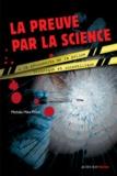 La preuve par la science : à la découverte de la police technique et scientifique / Michèle Mira Pons | Mira Pons, Michèle