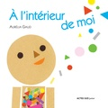 Aurélia Gaud - A l'intérieur de moi.