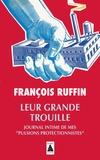 François Ruffin - Leur grande trouille - Journal intime de mes pulsions protectionnistes.
