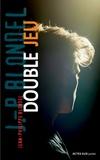 Double jeu / Jean-Philippe Blondel | Blondel, Jean-Philippe (1964-....)