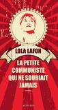La petite communiste qui ne souriait jamais / Lola Lafon | Lafon, Lola (1974-....). Auteur