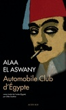 Automobile club d'Egypte / Alaa El Aswany | Aswani, Ala al- (1957-....)