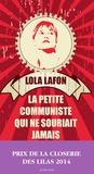 Lola Lafon - La petite communiste qui ne souriait jamais.