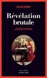 Révélation brutale / Louise Penny | Penny, Louise (1958-....)