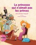 Alice Brière-Haquet et Lionel Larchevêque - La princesse qui n'aimait pas les princes.