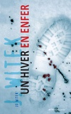 hiver en enfer (Un) / Jo Witek | Witek, Jo (1968-....). Auteur