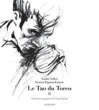 André Velter et Ernest Pignon-Ernest - La Tao du Toreo.