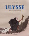 Ulysse : les chants du retour / Jean Harambat | Harambat, Jean (1976-....). Auteur