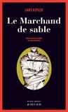 Le marchand de sable : roman / Lars Kepler | Kepler, Lars. Auteur