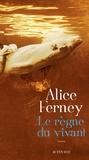 Alice Ferney - Le règne du vivant.