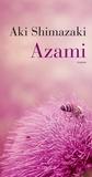 Azami / Aki Shimazaki | Shimazaki, Aki (1954-....)