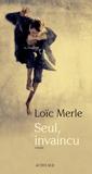 Seul, invaincu : roman / Loïc Merle | Merle, Loïc (1978-....). Auteur