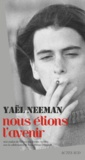 Yaël Neeman - Nous étions l'avenir.