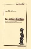 Carl Einstein - Les arts de l'Afrique.
