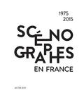 Luc Boucris et Marcel Freydefont - Scénographes en France (1975-2015) - Diversité & mutations.
