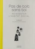 Pas de toit sans toi : réinventer l'habitat social / Patrick Bouchain | Bouchain, Patrick (19..-....)