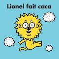 Lionel fait caca / Texte et illustrations de Eric Veillé | Veillé, Eric (1976-....). Auteur. Illustrateur
