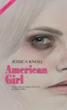 American girl / Jessica Knoll | Knoll, Jessica