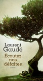Ecoutez nos défaites / Laurent Gaudé | Gaudé, Laurent (1972-....)