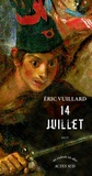 14 juillet / Eric Vuillard | Vuillard, Éric (1968-....). Auteur