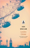 Iain Sinclair - London Orbital.