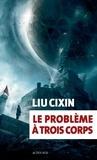 Le problème à trois corps / Liu Cixin |