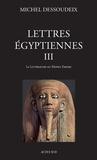 Michel Dessoudeix - Lettres égyptiennes - Tome 3, La littérature du Moyen Empire.