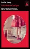 Louise Penny - Une illusion d'optique.