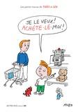 Les Petits tracas de Théo & Léa : Je le veux ! Achète-le moi ! / Muzo   MUZO. Auteur