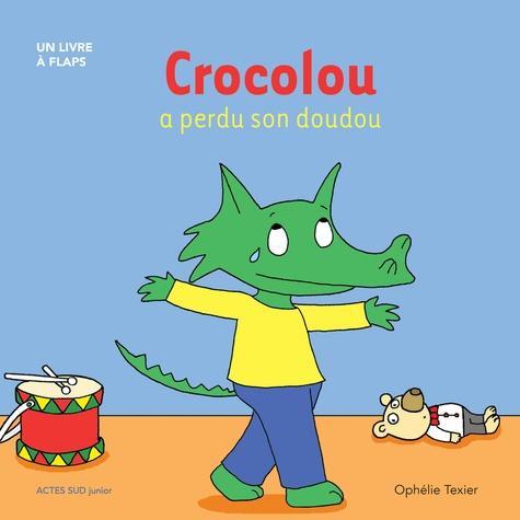 Crocolou a perdu son doudou : un livre à flaps / Ophélie Texier  