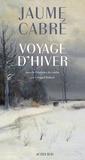 Jaume Cabré - Voyage d'hiver.