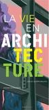 vie en architecture (La) | Guibert, Cécile. Auteur