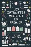 Les optimistes meurent en premier / Susin Nielsen | Nielsen, Susin (1964-....). Auteur