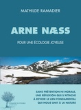 Mathilde Ramadier - Arne Naess - Penseur d'une écologie joyeuse.