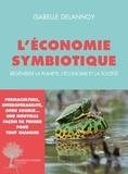 Isabelle Delannoy - L'économie symbiotique - Régénérer la planète, l'économie et la société.